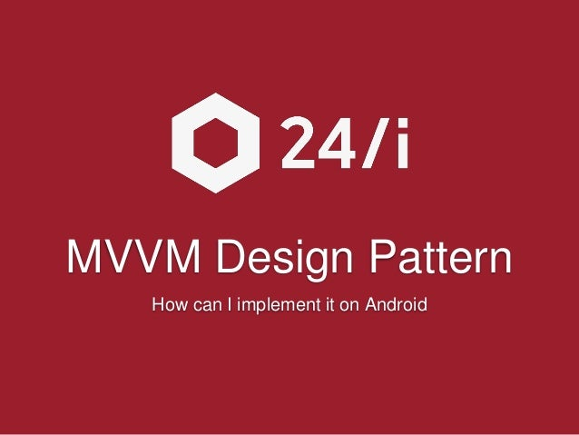 MVVM Design Pattern How can I implement it on Android