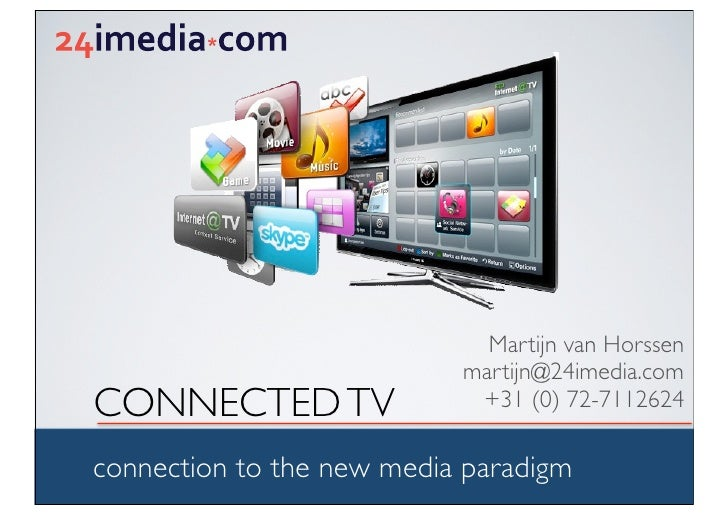 Martijn van Horssen                           martijn@24imedia.comCONNECTED TV                +31 (0) 72-7112624connection...