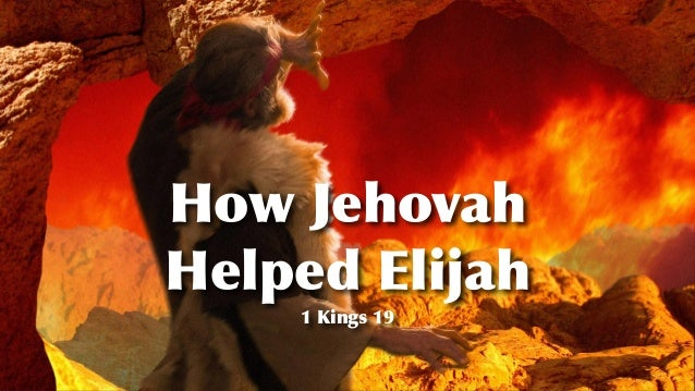 How Jehovah   Helped Elijah 1 Kings 19