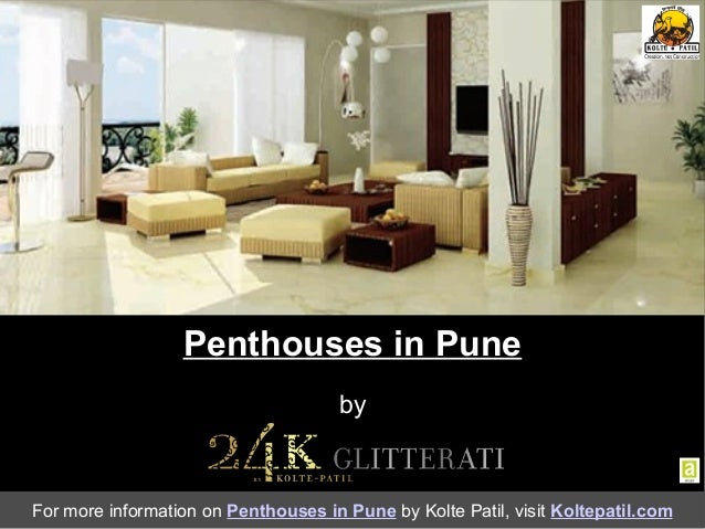 Penthouses in Pune by  For more information on Penthouses in Pune by Kolte Patil, visit Koltepatil.com