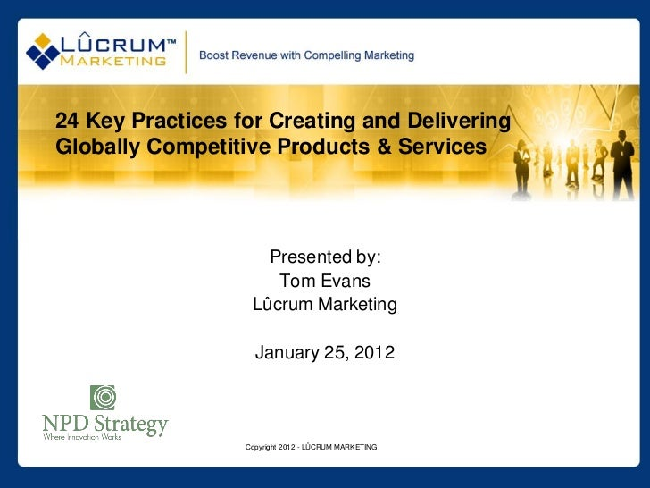 24 Key Practices for Creating and DeliveringGlobally Competitive Products & Services                     Presented by:    ...