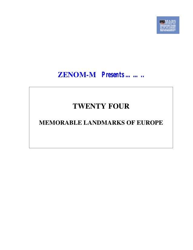 ZENOM-M Presents …….. TWENTY FOUR MEMORABLE LANDMARKS OF EUROPE