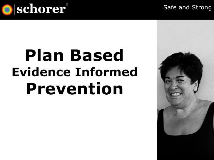 Plan Based Evidence Informed  Prevention Safe and Strong
