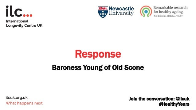 Join the conversation: @ilcuk #HealthyYears Response Prof Sir Muir Gray, Optimal Ageing Programme