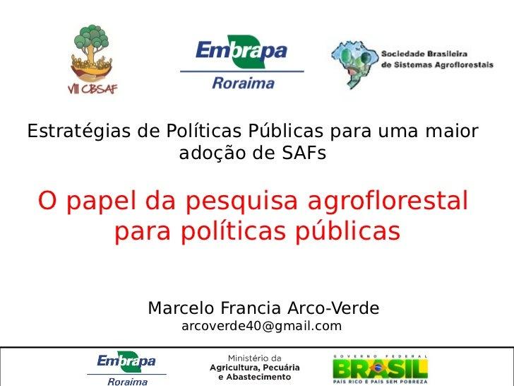 Estratégias de Políticas Públicas para uma maior                adoção de SAFs O papel da pesquisa agroflorestal      para...