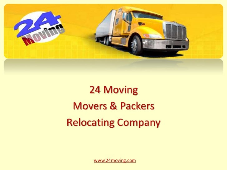 24 Moving Movers & PackersRelocating Company     www.24moving.com