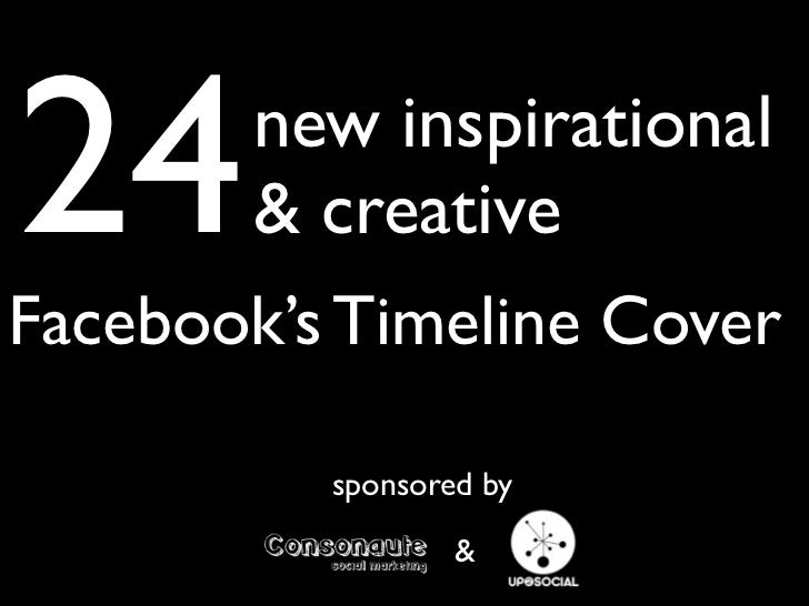 24     new inspirational       & creativeFacebook's Timeline Cover          sponsored by                  &