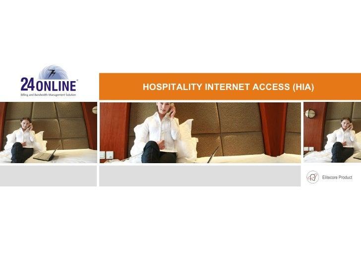 HOSPITALITY INTERNET ACCESS (HIA)