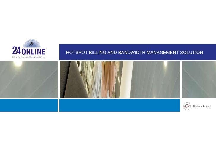 HOTSPOT BILLING AND BANDWIDTH MANAGEMENT SOLUTION