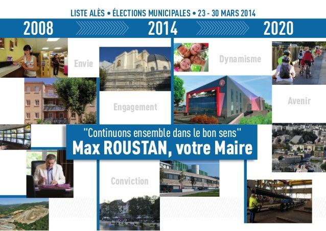 """2008  LISTE ALÈS • ÉLECTIONS MUNICIPALES • 23 - 30 MARS 2014  2014  2020  Dynamisme  Envie  Engagement  """"Continuons ensemb..."""