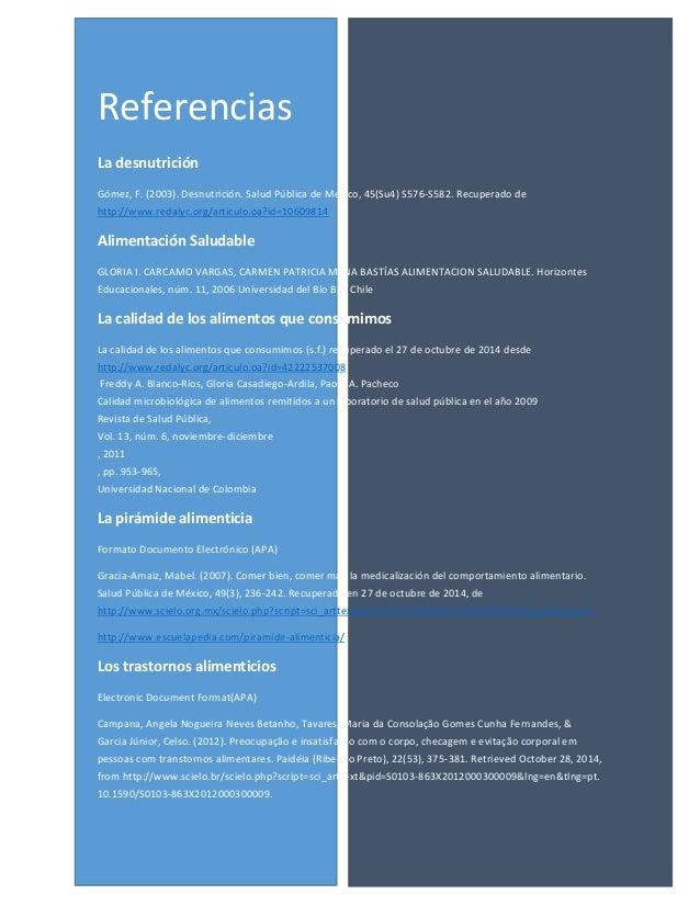 Referencias  La desnutrición  Gómez, F. (2003). Desnutrición. Salud Pública de México, 45(Su4) S576-S582. Recuperado de ht...