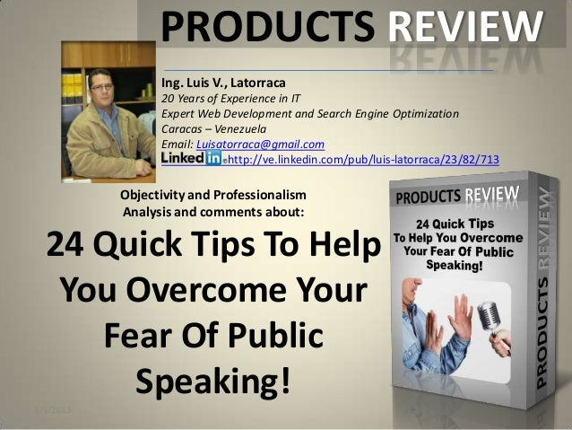 Objectivity and ProfessionalismAnalysis and comments about:24 Quick Tips To HelpYou Overcome YourFear Of PublicSpeaking!In...