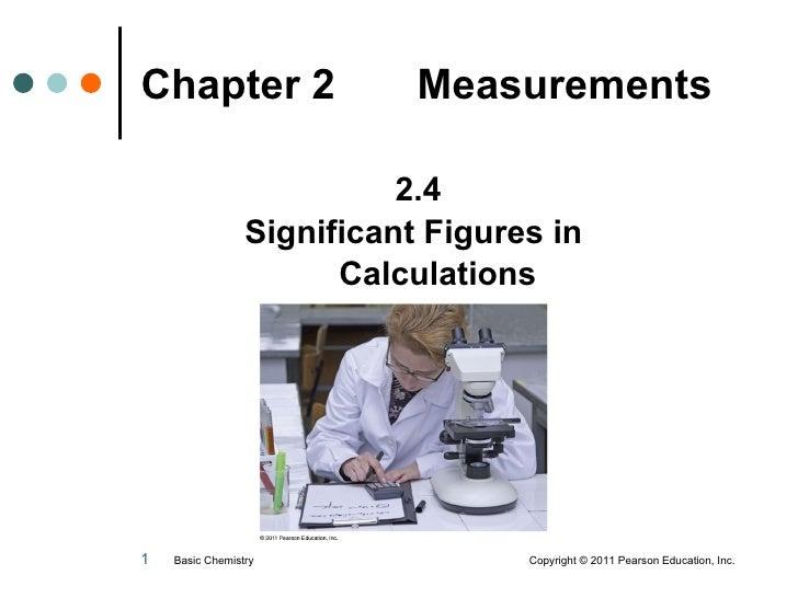 Chapter 2  Measurements   <ul><li>2.4 </li></ul><ul><li>Significant Figures in  </li></ul><ul><li>  Calculations </li></ul...