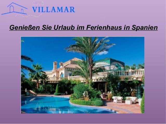 Genießen Sie Urlaub im Ferienhaus in Spanien