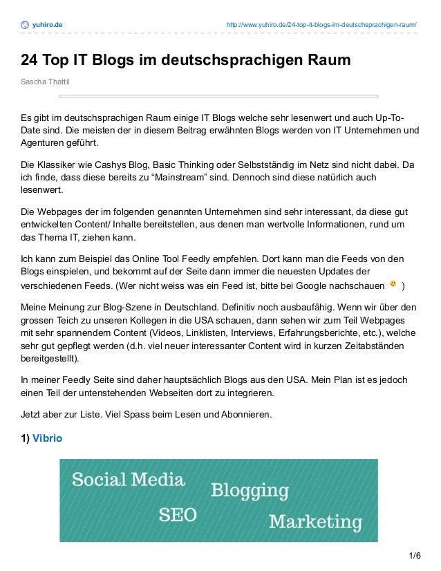 yuhiro.de http://www.yuhiro.de/24-top-it-blogs-im-deutschsprachigen-raum/ Sascha Thattil 24 Top IT Blogs im deutschsprachi...