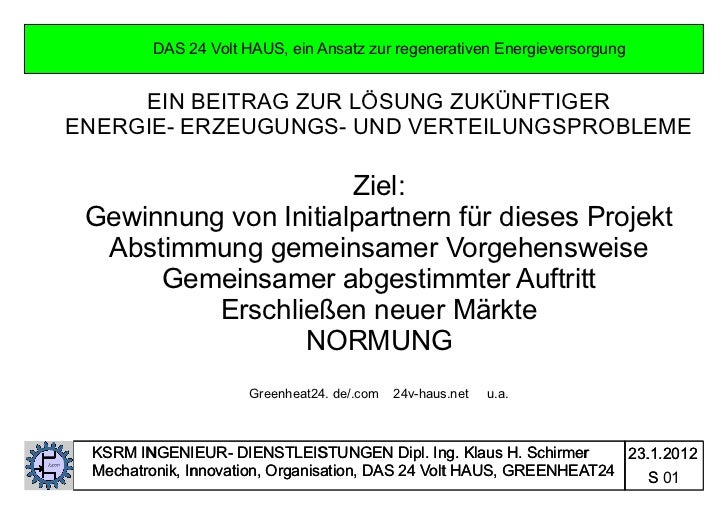 DAS 24 Volt HAUS, ein Ansatz zur regenerativen Energieversorgung     EIN BEITRAG ZUR LÖSUNG ZUKÜNFTIGERENERGIE- ERZEUGUNGS...