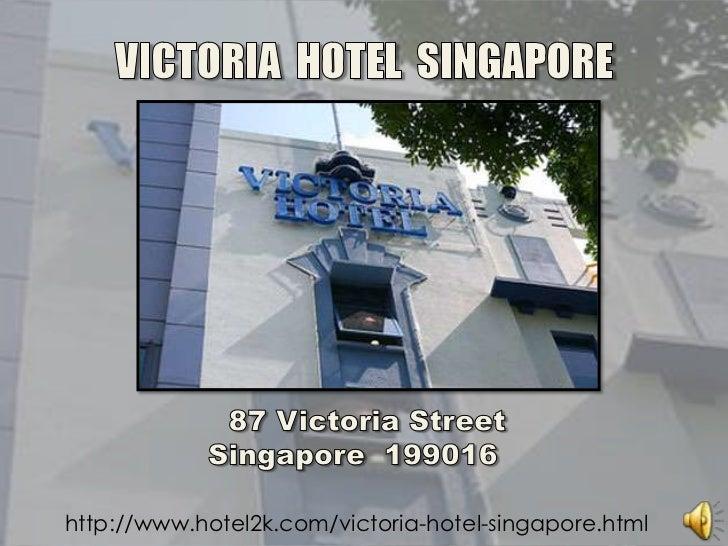 VICTORIA  HOTEL  SINGAPORE<br />87 Victoria StreetSingapore 199016 <br />http://www.hotel2k.com/victoria-hotel-singapor...