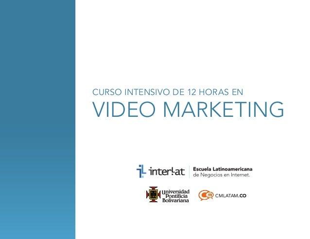 CURSO INTENSIVO DE 12 HORAS EN  video marketing  CMLATAM.CO