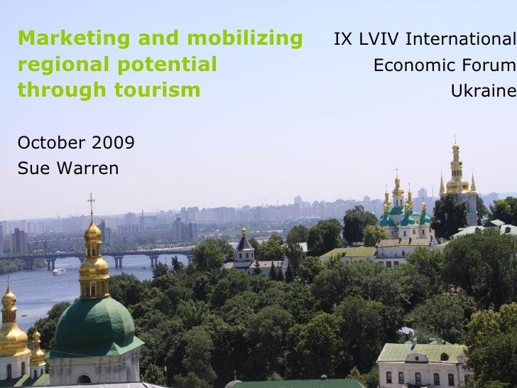 Marketing and mobilizing   IX LVIV International regional potential             Economic Forum through tourism            ...