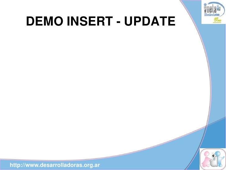 DEMO INSERT - UPDATE     http://www.desarrolladoras.org.ar