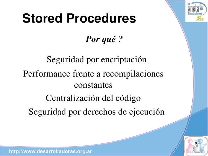 Stored Procedures                               Por qué ?                Seguridad por encriptación      Performance frent...