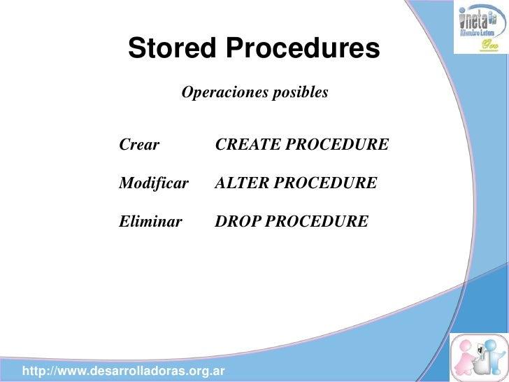 Stored Procedures                          Operaciones posibles                  Crear           CREATE PROCEDURE         ...