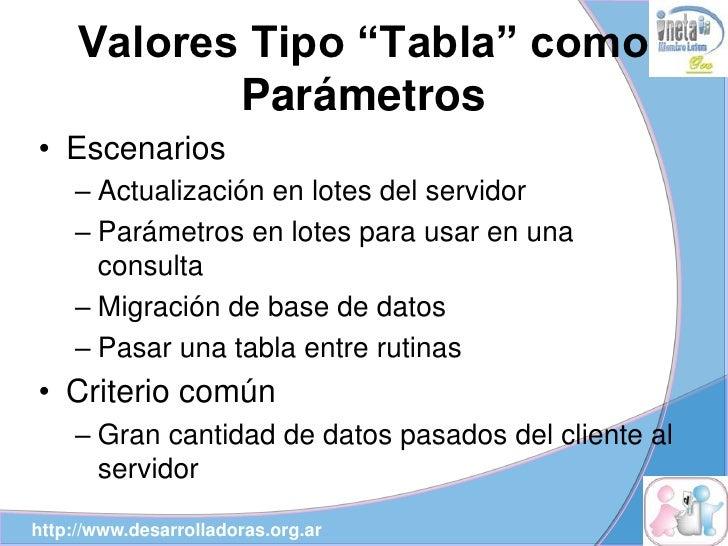 """Valores Tipo """"Tabla"""" como             Parámetros • Escenarios     – Actualización en lotes del servidor     – Parámetros e..."""