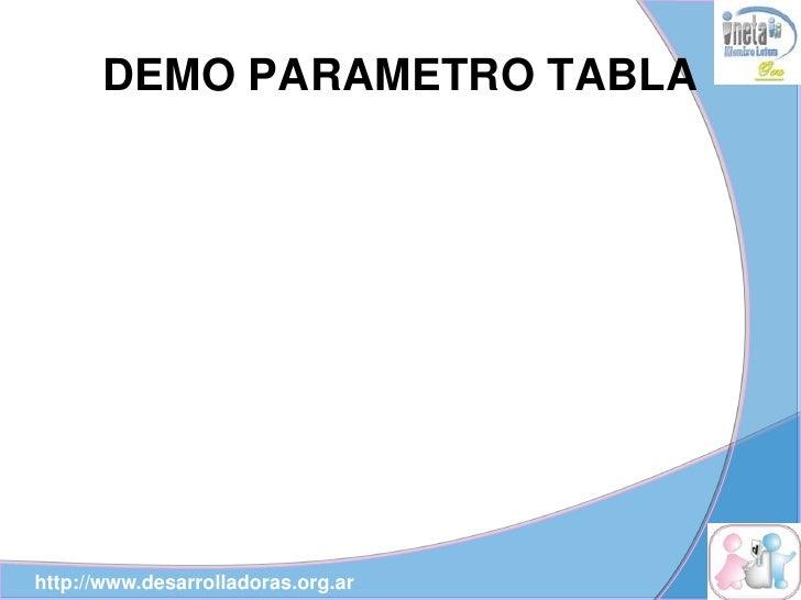DEMO PARAMETRO TABLA     http://www.desarrolladoras.org.ar
