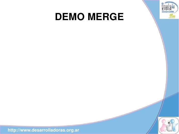 DEMO MERGE     http://www.desarrolladoras.org.ar