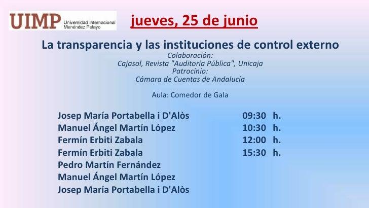 jueves,25 de junio<br />La transparencia y las instituciones de control externo<br />Colaboración: <br />Cajasol, Revista...