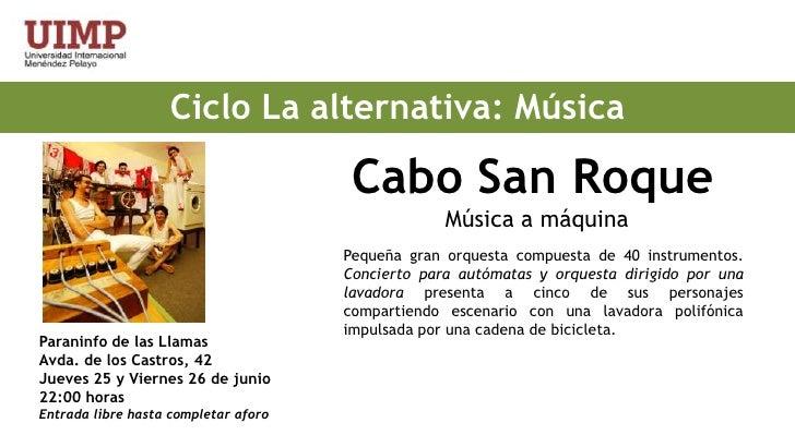Ciclo La alternativa: Música<br />Cabo San Roque<br />Música a máquina<br />Pequeña gran orquesta compuesta de 40 instrume...