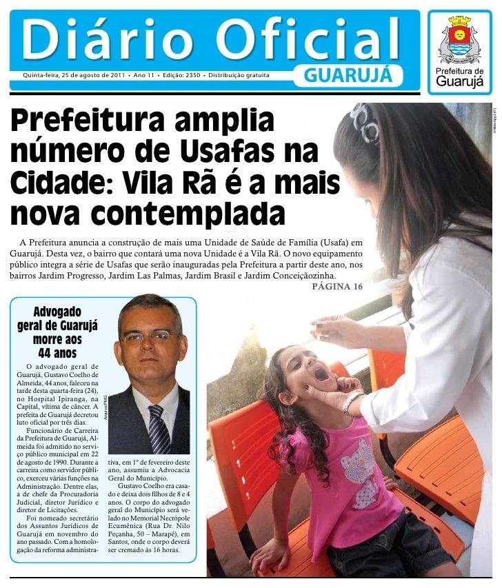 Diário Oficial   Quinta-feira, 25 de agosto de 2011 • Ano 11 • Edição: 2350 • Distribuição gratuita                       ...