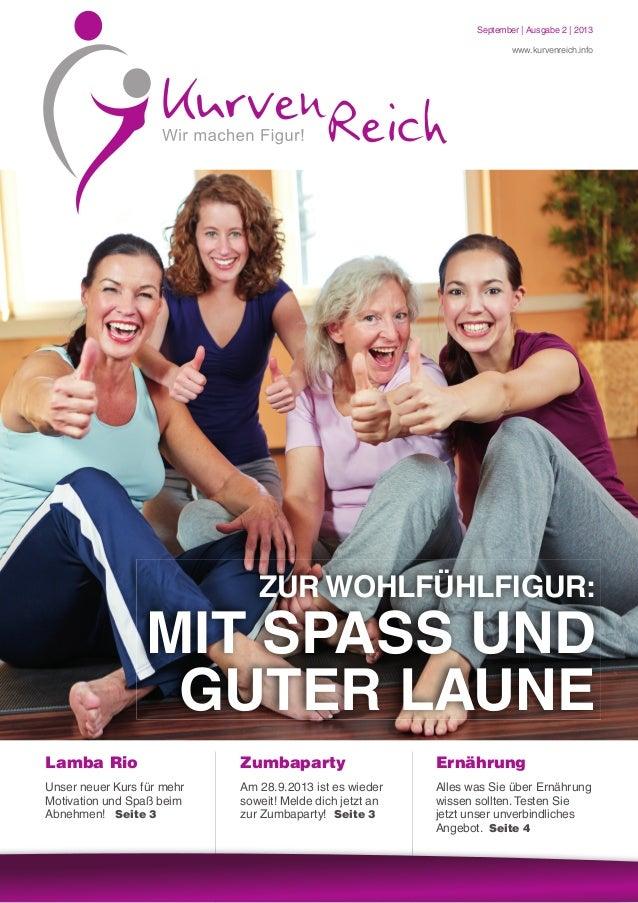 ZUR WOHLFÜHLFIGUR: MIT SPASS UND GUTER LAUNE September | Ausgabe 2 | 2013 www.kurvenreich.info Lamba Rio Unser neuer Kurs ...