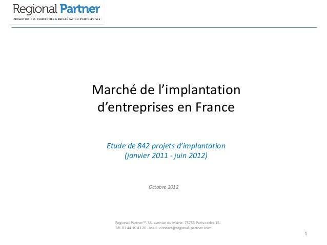 Marché de l'implantation d'entreprises en France Etude de 842 projets d'implantation (janvier 2011 - juin 2012)  Octobre 2...