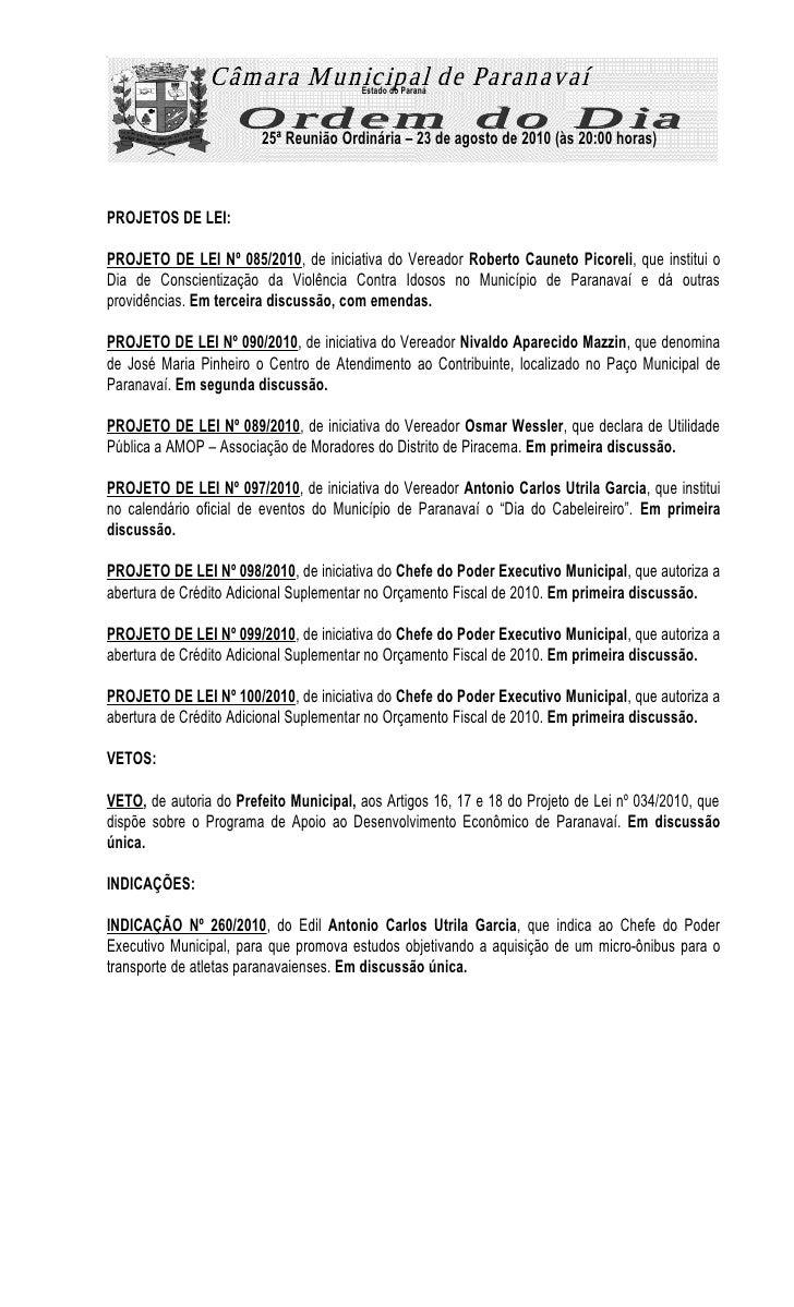 Estado do Paraná                            25ª Reunião Ordinária – 23 de agosto de 2010 (às 20:00 horas)    PROJETOS DE L...