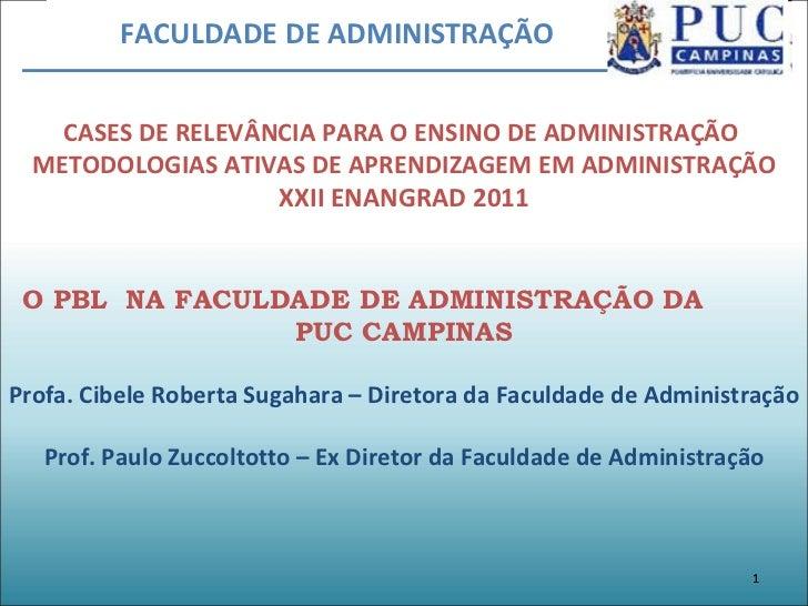 CASES DE RELEVÂNCIA PARA O ENSINO DE ADMINISTRAÇÃO  METODOLOGIAS ATIVAS DE APRENDIZAGEM EM ADMINISTRAÇÃO XXII ENANGRAD 201...