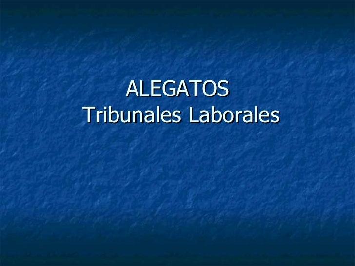 ALEGATOS  Tribunales Laborales