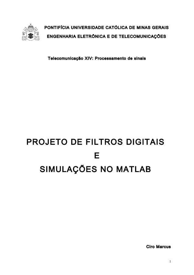 PONTIFÍCIA UNIVERSIDADE CATÓLICA DE MINAS GERAIS ENGENHARIA ELETRÔNICA E DE TELECOMUNICAÇÕES Telecomunicação XIV: Processa...