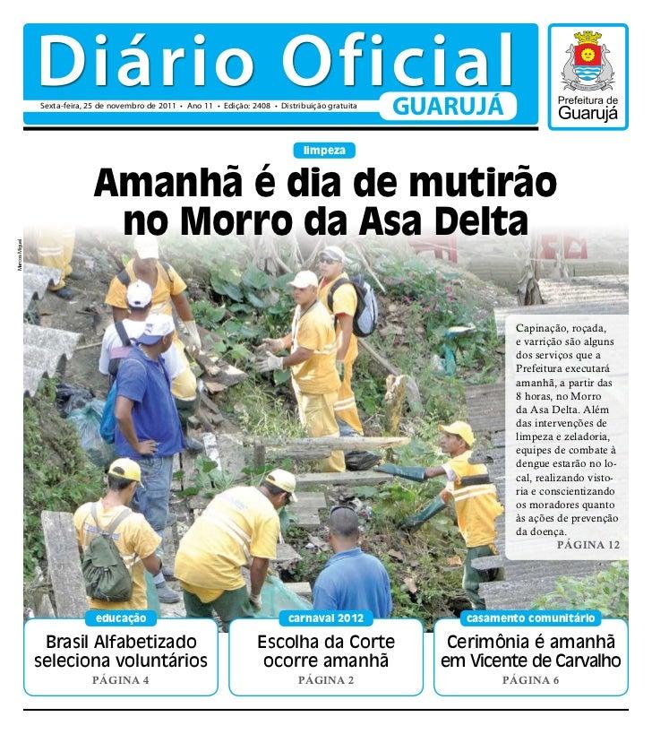 Diário Oficial                Sexta-feira, 25 de novembro de 2011 • Ano 11 • Edição: 2408 • Distribuição gratuita         ...