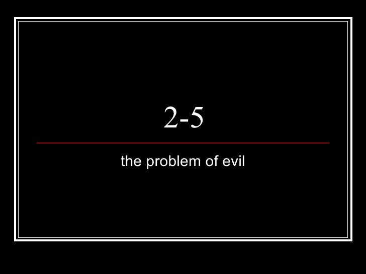 2-5 the problem of evil