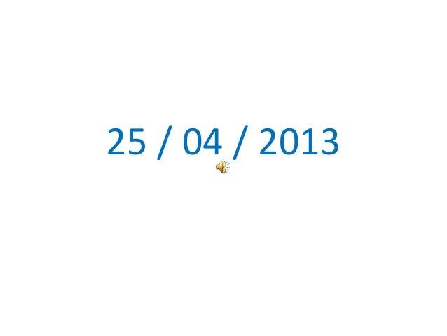25 / 04 / 2013