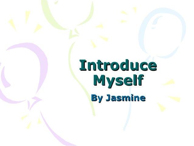 Introduce Myself By Jasmine