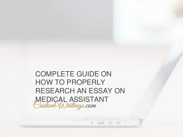 Essay About Paper Complete Guide On How To Properly Research An Essay On Medical Assistant  Comparison Contrast Essay Example Paper also Essay Research Paper Complete Guide On How To Properly Research An Essay On Medical Assist Essay In English Literature
