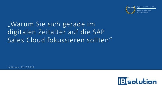 """Digital Trailblazer 2017 B.Braun, Aesculap and IBsolution """"Warum Sie sich gerade im digitalen Zeitalter auf die SAP Sales ..."""
