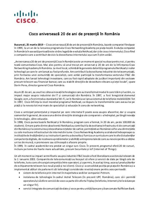 Cisco aniversează 20 de ani de prezență în România București,25 martie 2019 – Ciscoaniversează20de ani de prezențăînRomâni...