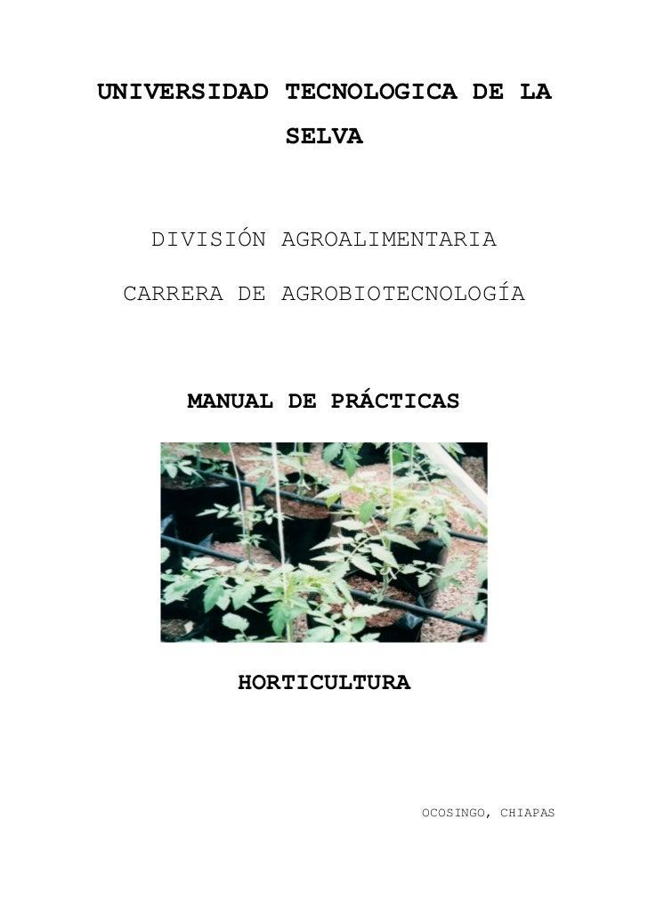 UNIVERSIDAD TECNOLOGICA DE LA            SELVA   DIVISIÓN AGROALIMENTARIA CARRERA DE AGROBIOTECNOLOGÍA     MANUAL DE PRÁCT...