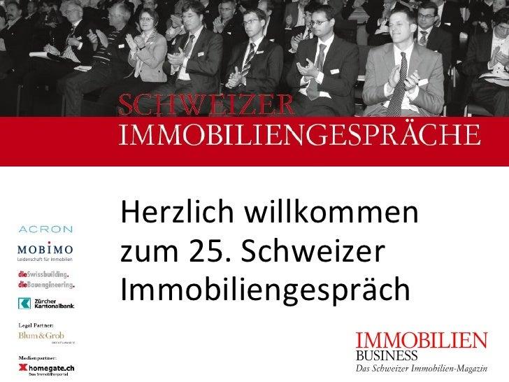 Herzlich willkommen zum 25. Schweizer Immobiliengespräch
