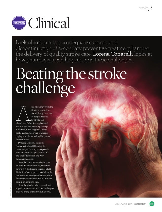 stroke 25July | August 2013 - Clinical A recent survey from the Stroke Association found that 42 percent of people affecte...