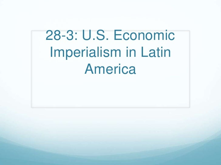 28-3: U.S. Economic Imperialism in Latin America<br />