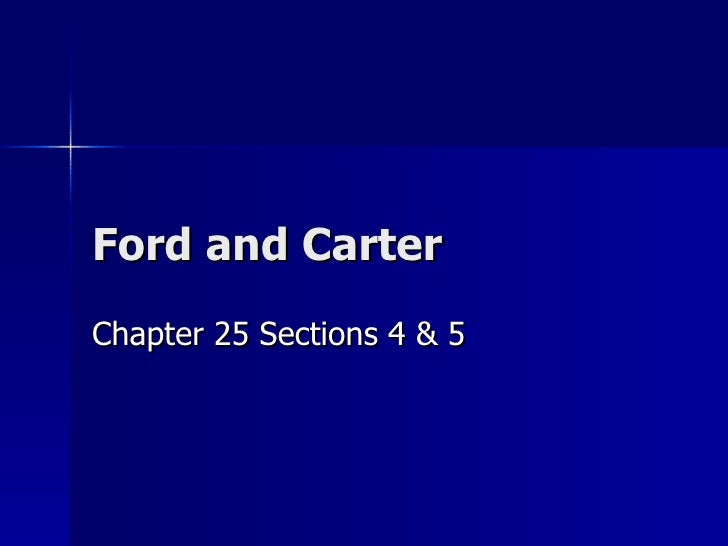 Ford and Carter  Chapter 25 Sections 4 & 5